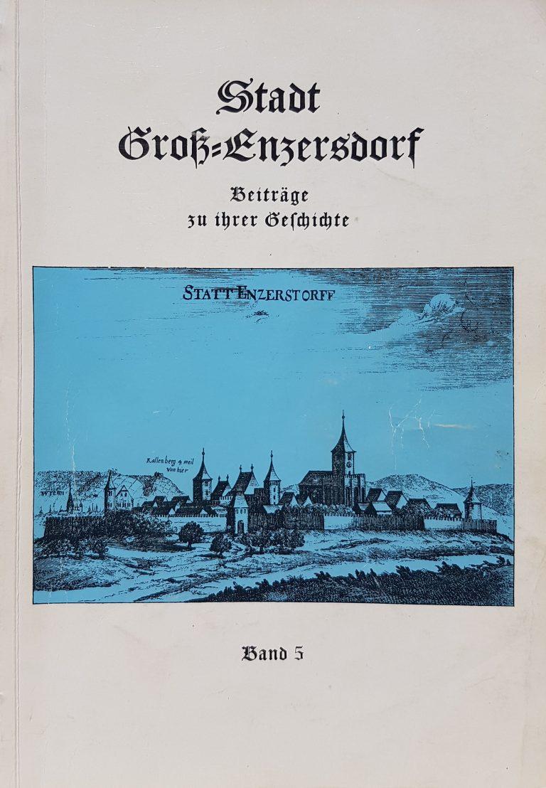 """1982  """"Stadt Groß-Enzersdorf Beiträge zu ihrer Geschichte"""" (Band 5)"""
